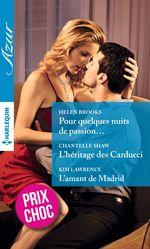Vente Livre Numérique : Pour quelques nuits de passion... - L'héritage des Carducci - L'amant de Madrid  - Kim Lawrence - Helen Brooks - Chantelle Shaw