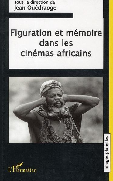Figuration et mémoire dans les cinémas africains