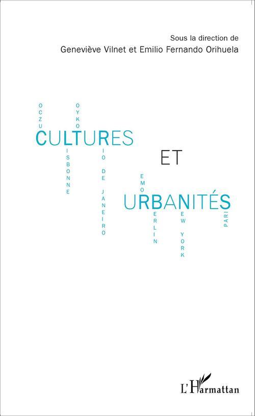 Cultures et urbanités  - Genevieve Vilnet  - Emilio Fernando Orihuela