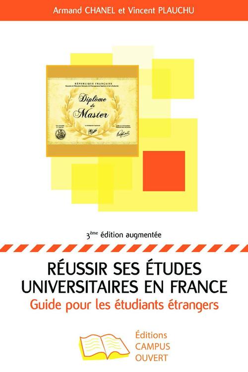 Réussir ses études universitaires en France ; guide pour les étudiants étrangers