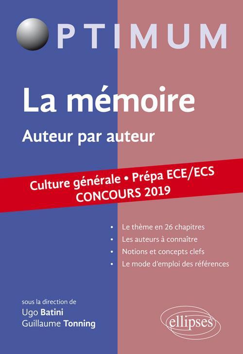 Thème de culture générale ; la mémoire ; auteur par auteur ; prépa ECE/ECS (concours 2019)