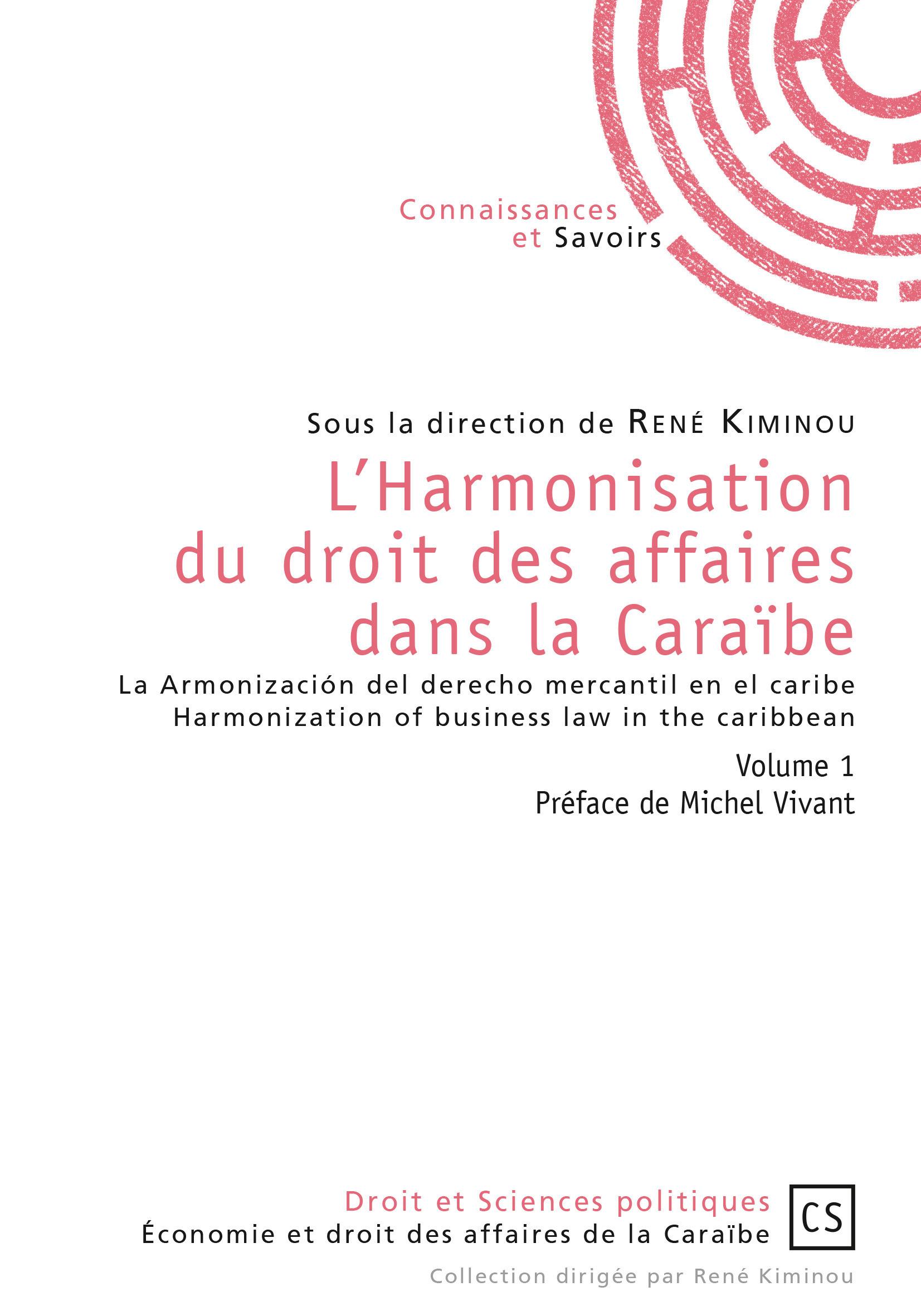 L'harmonisation du droit des affaires dans la Caraïbe ; la armonización del derecho mercantil en el caribe ; harmonization of business law in the caribbean t.1