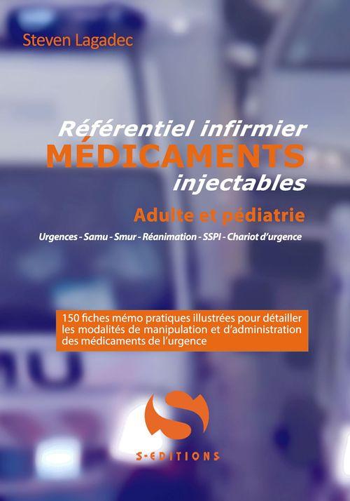 référentiel infirmier : médicaments injectables ; urgences, samu, smur, réanimation, SSPI