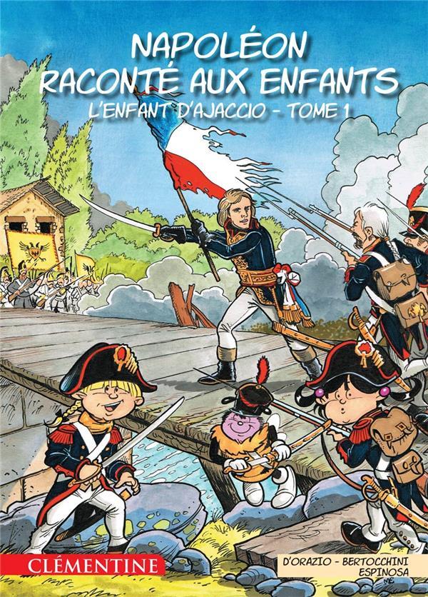 NAPOLEON RACONTE AUX ENFANTS T.1  -  L'ENFANT D'AJACCIO