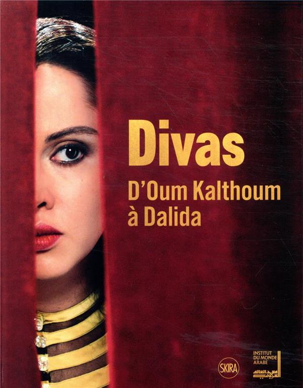 Divas ; d'Oum Kalthoum à Dalida