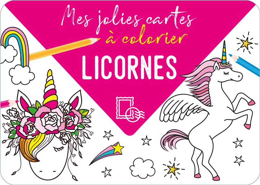Mes jolies cartes à colorier ; licornes