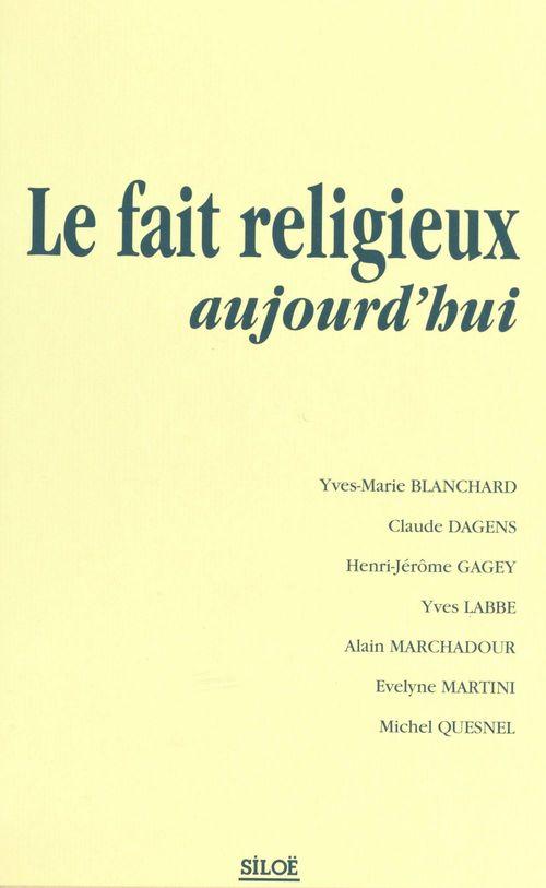 Le fait religieux aujourd'hui  - Librairies Siloë  - Collectif