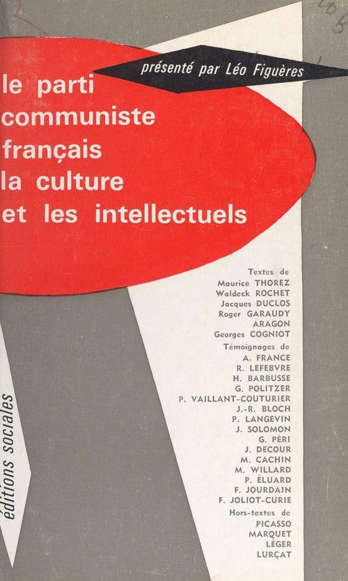 Le parti communiste français, la culture et les intellectuels