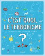 Vente Livre Numérique : C'est quoi, le terrorisme?  - Sophie Dussaussois - Collectif d'auteurs