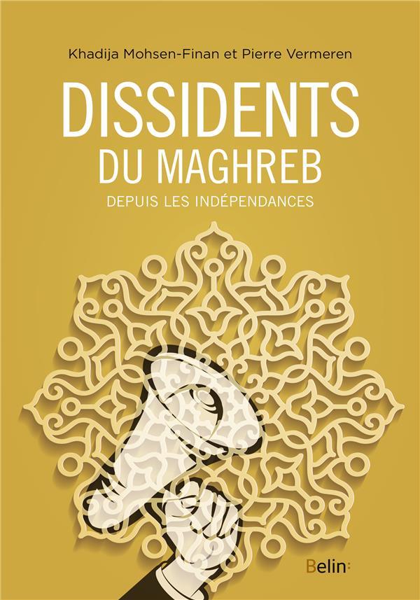 Dissidents du Maghreb depuis les indépendances