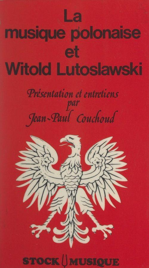 La musique polonaise et Witold Lutoslawski