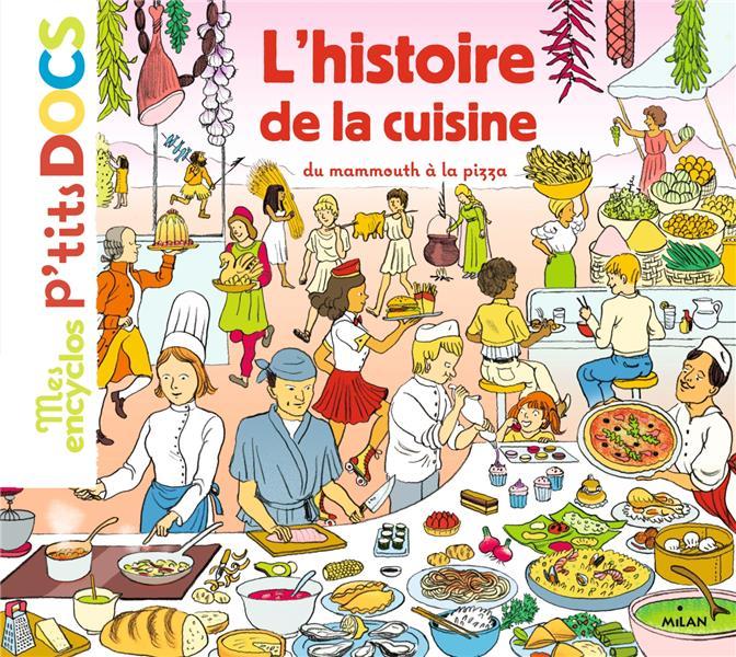 L'histoire de la cuisine ; du mammouth à la pizza