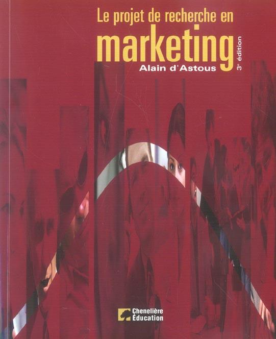 Projet de recherche en marketing (3eme edition) (le) (3e édition)
