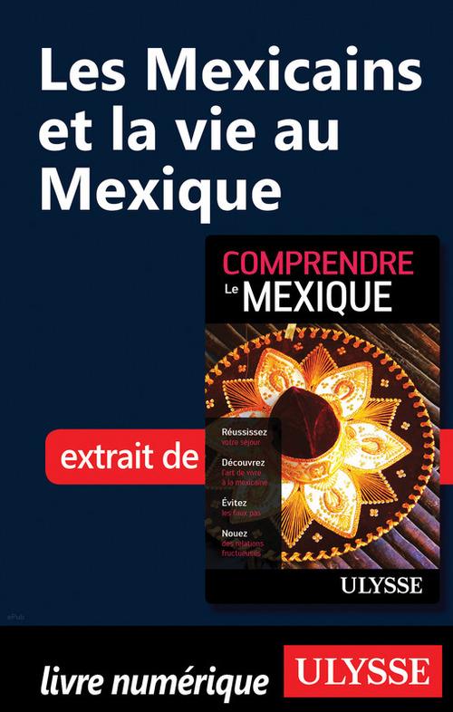 Les Mexicains et la vie au Mexique