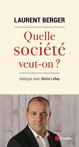 Quelle société veut-on ? dialogue avec Denis Lafay
