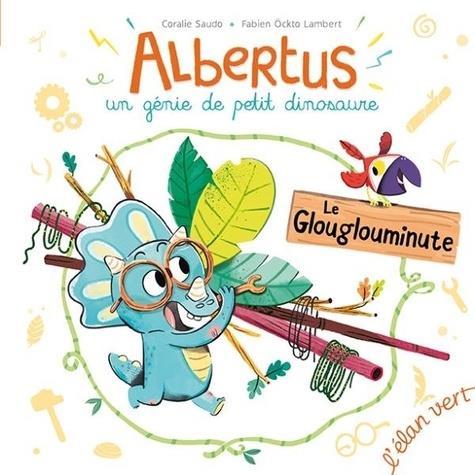 Albertus ; le glouglouminute