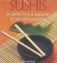 Sushis : le petit livre a savourer et ses mini ustensiles