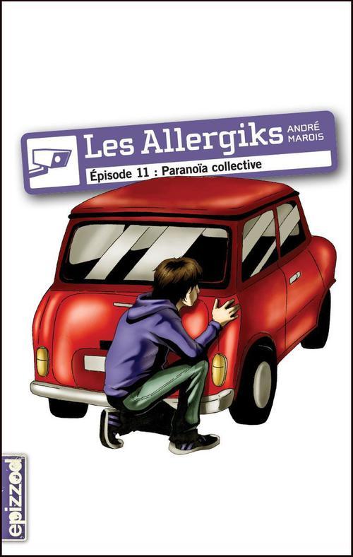 Les allergiks t.11;  paranoia collective