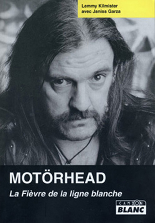 Motörhead ; la fièvre de la ligne blanche