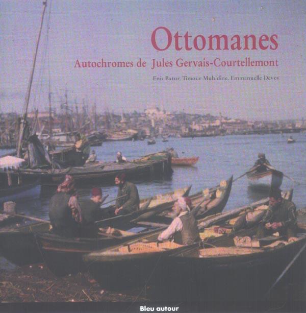 Ottomanes ; autochromes de Jules Gervais-Courtellemont