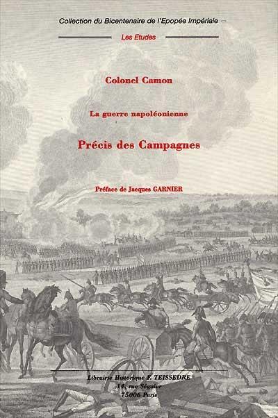 La guerre napoléonienne ; précis des campagnes