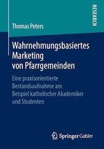Wahrnehmungsbasiertes Marketing von Pfarrgemeinden  - Thomas Peters