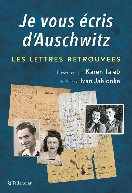 Je vous écris d'Auschwitz ; les lettres retrouvées