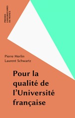 Pour la qualite de l'universite francaise  - Laurent Schwartz - Pierre Merlin