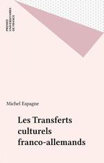 Vente Livre Numérique : Les Transferts culturels franco-allemands  - Michel Espagne