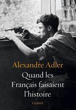 Vente EBooks : Quand les Français faisaient l'histoire  - Alexandre Adler