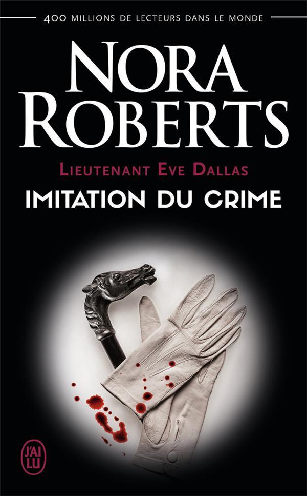 Lieutenant Eve Dallas T.17 ; imitation du crime