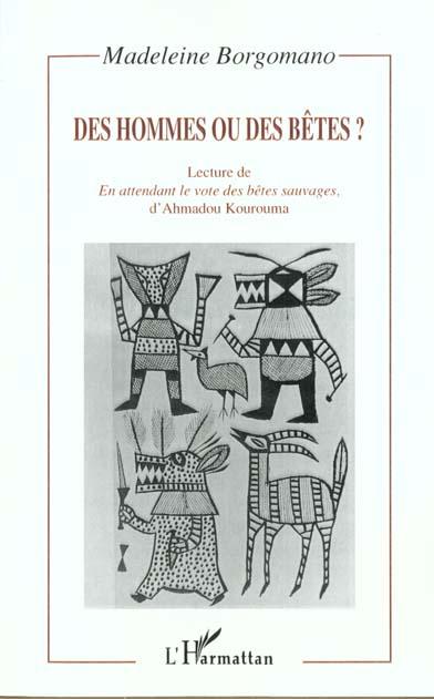Des hommes ou des betes ; lecture de en attendant le vote des betes sauvages d'ahmadou kourouma