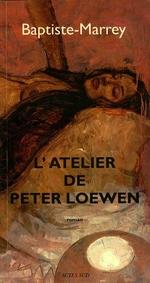 Vente Livre Numérique : L'atelier de Peter Loewen  - Baptiste-marrey - Jean-Claude Marrey