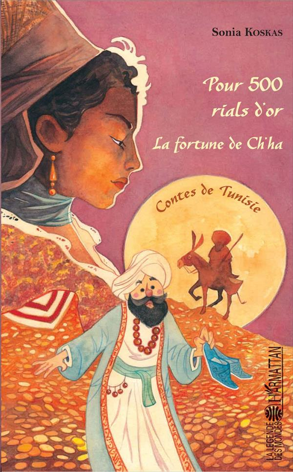 Pour 500 rials d'or ; la fortune de Ch'ha