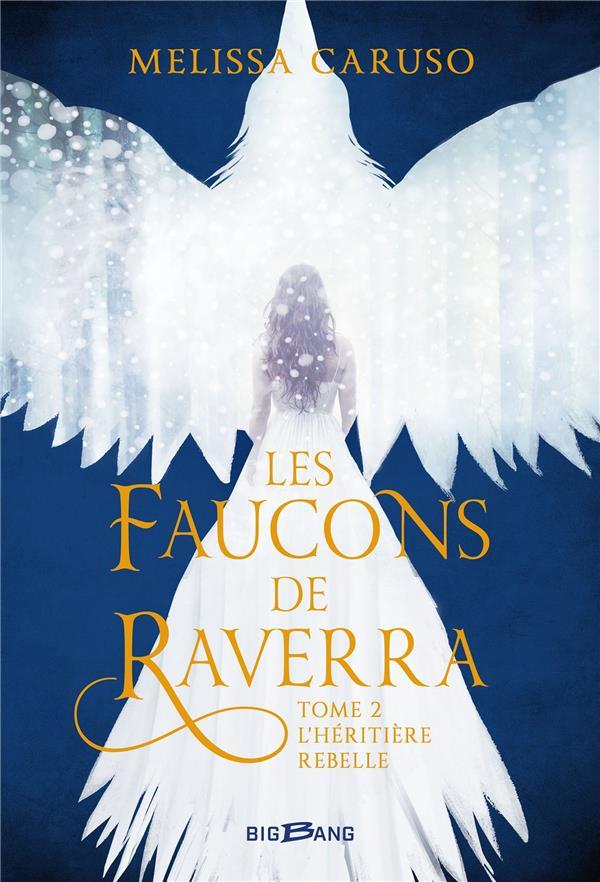 Les faucons de Raverra t.2 ; l'héritière rebelle