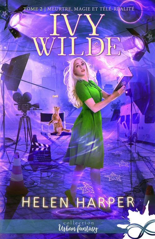 Meurtres, magie et télé-réalité t.2 ; wilde