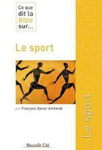 Vente EBooks : Ce que dit la Bible sur le Sport  - François-Xavier Amherdt