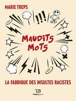 Vente Livre Numérique : Maudits mots : La Fabrique des insultes racistes  - Marie Treps