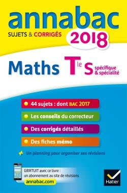 Annabac ; Maths ; Terminale S Specifique & Specialite (Edition 2018)