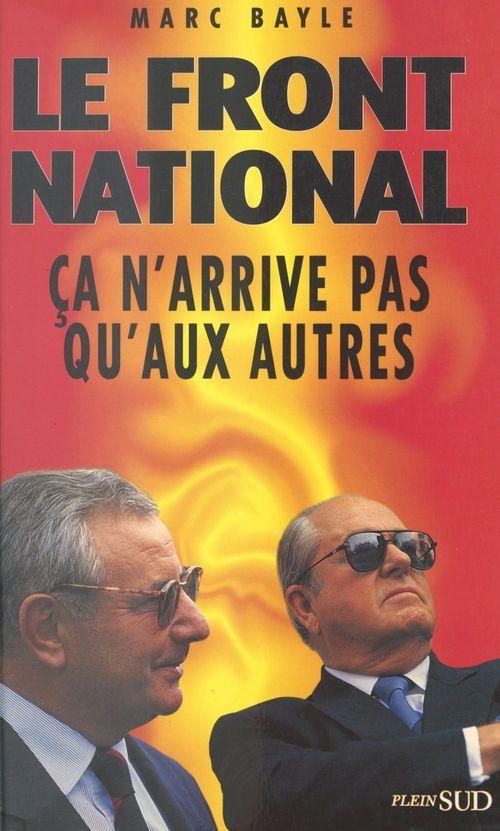 Front national ca n'arrive pas qu'aux autres
