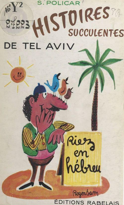 Cent une histoires succulentes de Tel-Aviv (Israël)