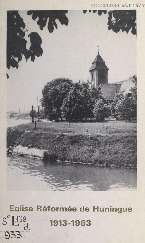 Église réformée de Huningue, 1913-1963  - Paroisse protestante de Huningue