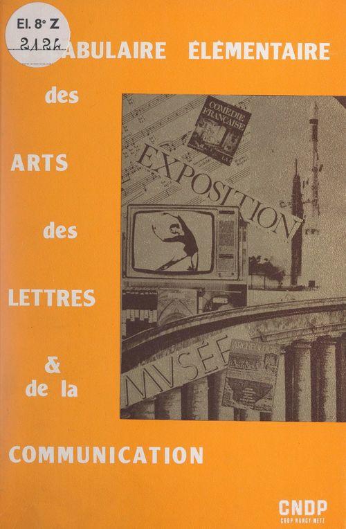 Vocabulaire élémentaire des arts, des lettres et de la communication