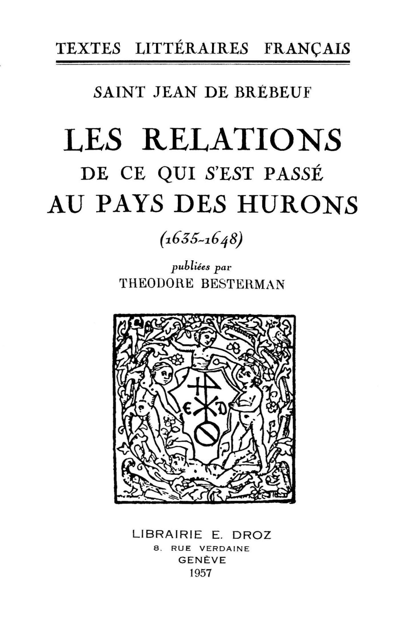Les Relations de ce qui s´est passé au Pays des Hurons  - Saint Jean De Brebeuf