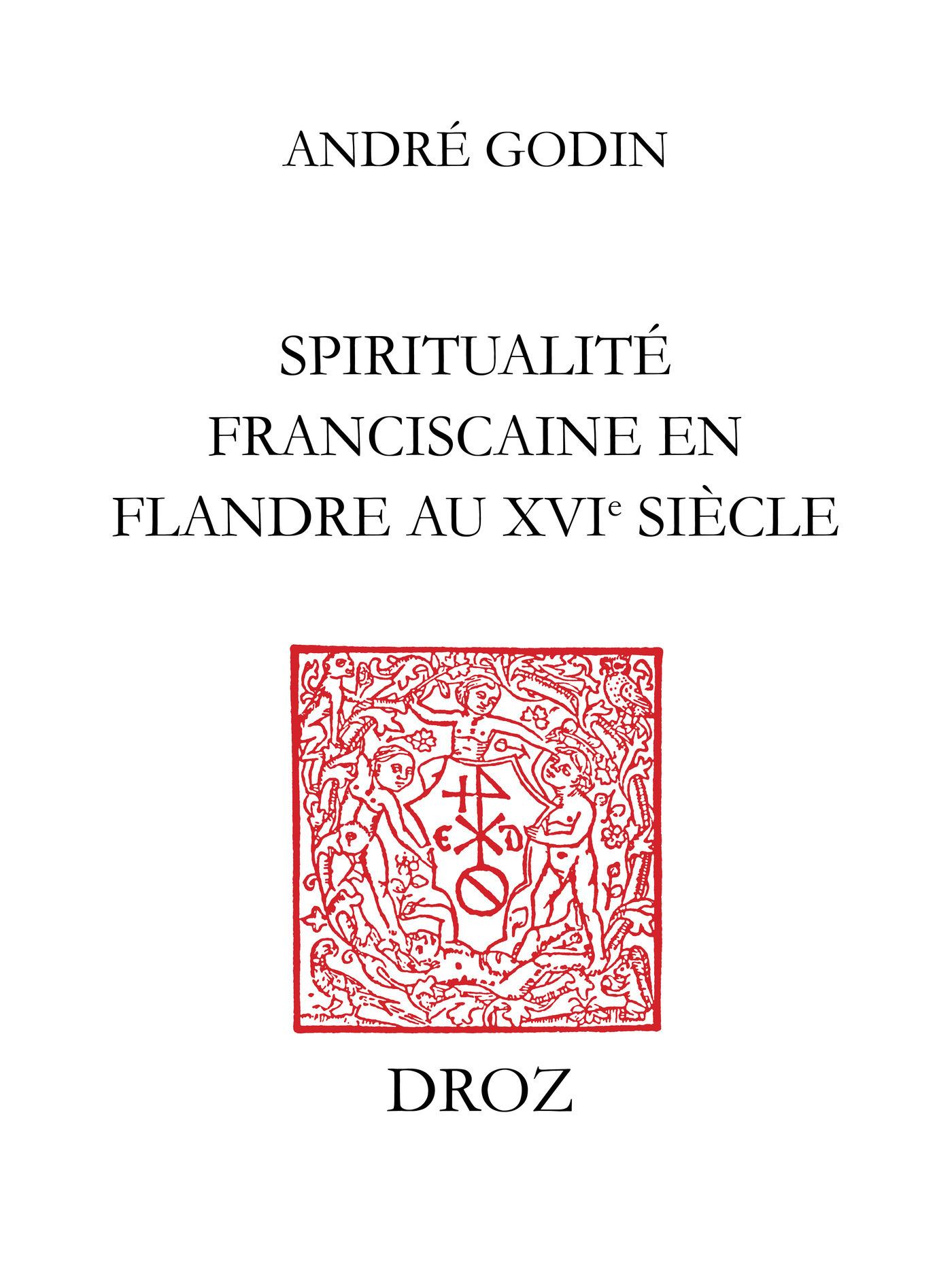 spiritualite franciscaine en flandre au xvie siecle :