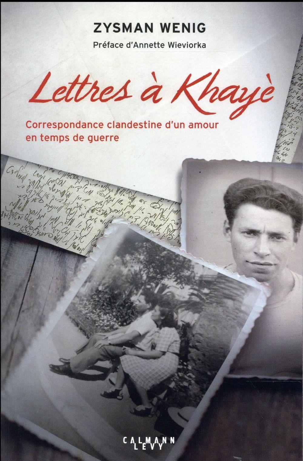 Lettres à Khayè ; correspondance clandestine d'un amour en temps de guerre