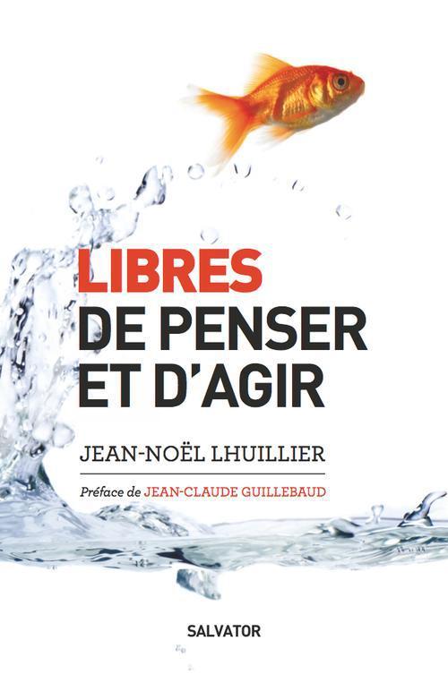 Libres De Penser Et D'Agir