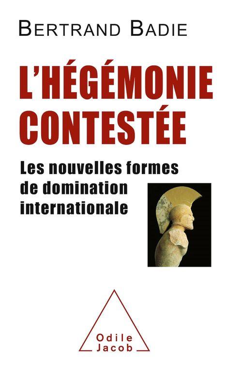 L'hégémonie contestée ; les nouvelles formes de domination internationale