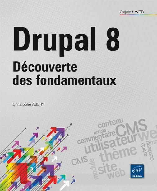 Drupal 8 ; découverte des fondamentaux