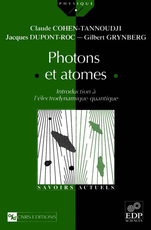 Photons et atomes ; introduction à l'électrodynamique quantique